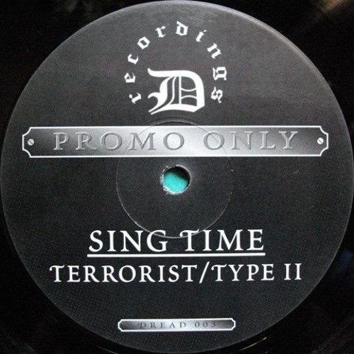 The Terrorist - Sing Time [Dread 1995]