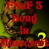 FNaF 3 Song in Minecraft