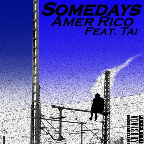 Somedays (Feat. Tai) [prod. Blu Martian]