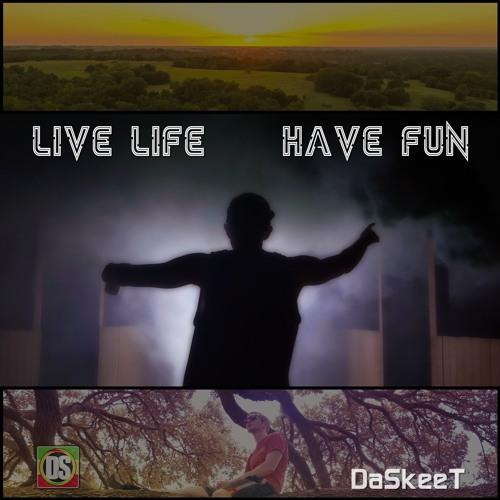 Live Life, Have Fun