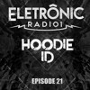 HOODIE ID | Electronic Radio1 Guest Mix | #021