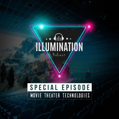 Illumination Special: Movie Theater Technologies