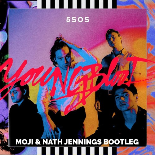 Youngblood - 5 Seconds of Summer (Moji a& Nath Jennings Bootleg)