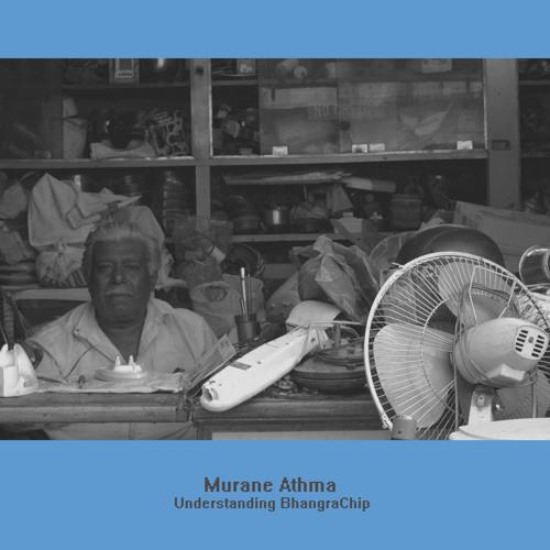 Murane Athma - Understanding BhangraChip