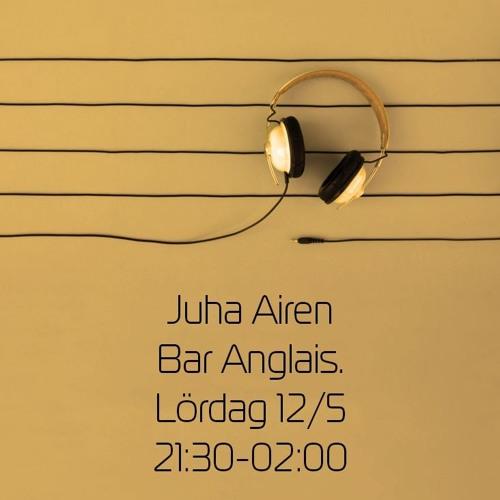 DJ Juha@Bar Anglais 2018 - 05 - 12 (Early Evening)