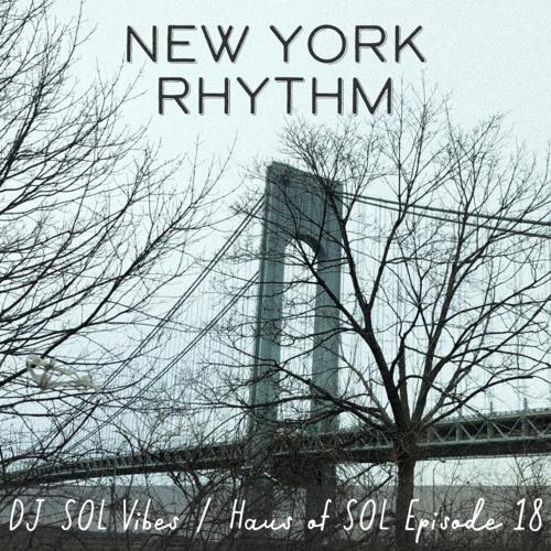 New York Rhythm - Haus of SOL EP18