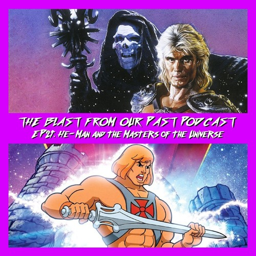 Episode 21: He-Man and the Masters of the Universe