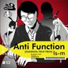 Anti Function[Is-m/ハマドメハマル]