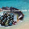 Pearls ( Sade cover) ( New)
