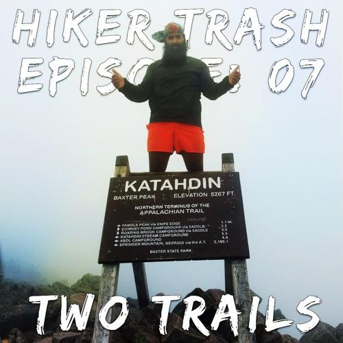 Hiker Trash 07 Two Trails