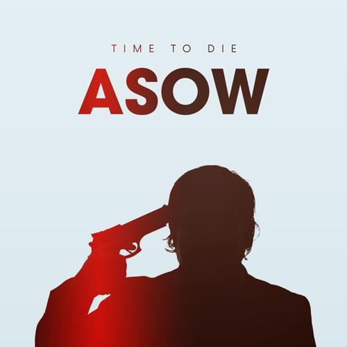 ASOW - Time To Die (Original Mix)