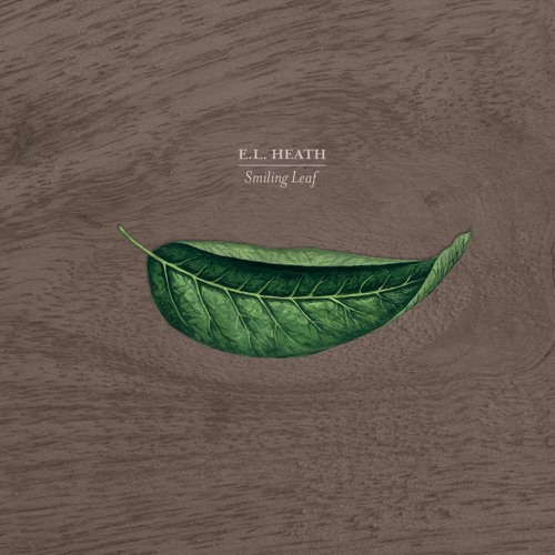 E.L. Heath - Out Of The Unknown (Taken from Smiling Leaf)