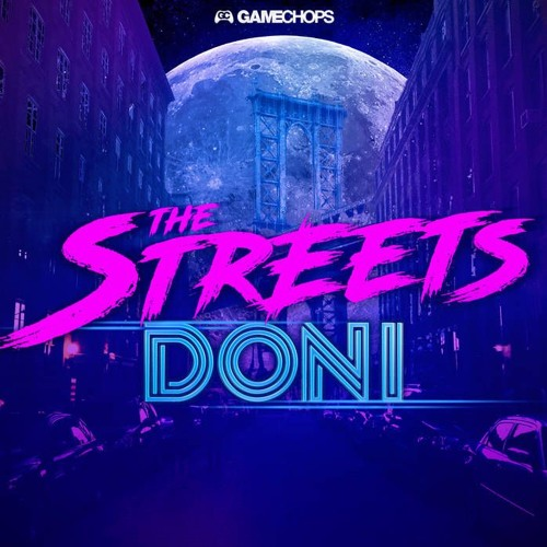 The Streets 🌃 EP (GameChops - 2017)