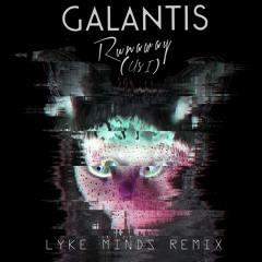 Galantis - Runaway (U&I) (Lyke Minds Remix) - FREE Download