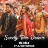 Sweety Tera Drama - Official Extended Remix | Zee Music | DJ Notorious