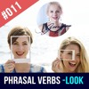 #011 English Phrasal Verbs with the word LOOK
