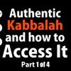 Authentic Kabbalah and how to Access It - Kosher Kabbalah Class, Part 1 of 4