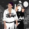 Blah Blah - Ankhal x Josephlee