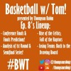 Basketball w/ Tom - Ep. 8 - Surprise, Disappointment, and Stability! #BWT