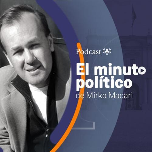 El minuto político de Mirko Macari
