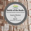 Battle Of The Books EDU - Inquiry Mindset Vs Spark