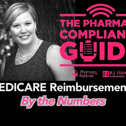 Medicare Reimbursements by the Numbers: Pharmacy Compliance Guide - PPN Episode 603