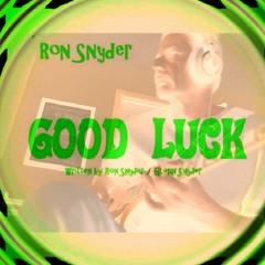 Ron Snyder - GOOD LUCK (original song)