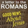 Romans Part 1 - The Greatest Letter Ever Written - Apr 22 2018