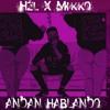 Andan Hablando HZL ft Miko Prod HZL MUSIC