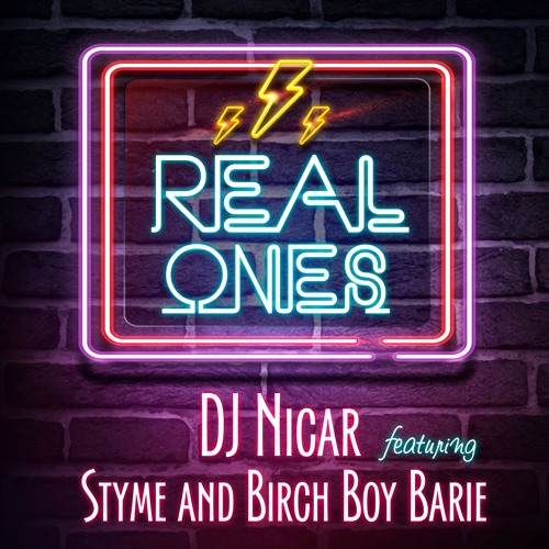 Real Ones feat. Styme & Birch Boy Barie