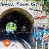 Small Town Girl - Chance - PiranaDa - dustin lynch