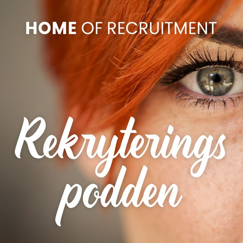 Rekryteringspodden #9 Rekrytering: Kravprofil