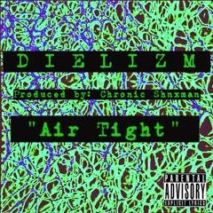 Air Tight [Prod : Chronic Shnxman]