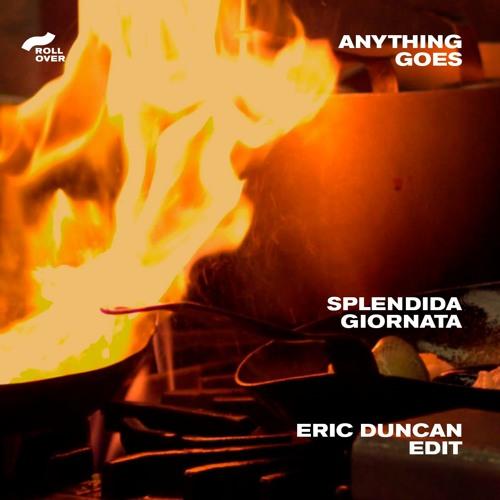 Anything Goes - Splendida Giornata (Eric Duncan Edit)