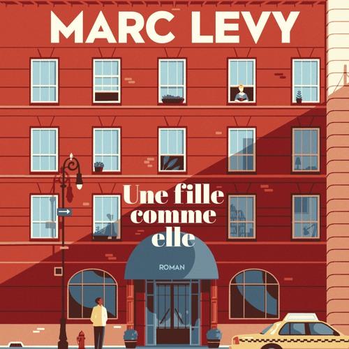 Une fille comme elle de Marc Levy lu par l'auteur avec la participation de Caroline Victoria