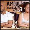 """Amoul Problem !"", Vol. 3"