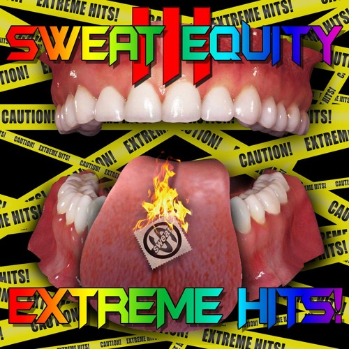 SWEAT EQUITY VOL. 3: EXTREME HITS