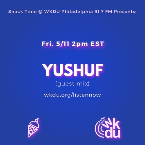 YUSHUF guest mix for Snack Time 5.11.2018