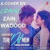 Tere Dil Mein | Armaan Malik | Cover By Zain Wadood (Zaini) | Vidyut & Adah | (Commando 2) 2017