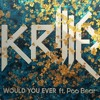 Would U Ever - Skrillex Ft. Poo Bear ( NersiX Remix)