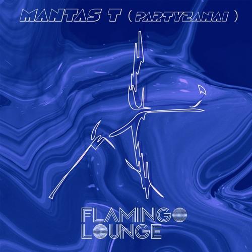 Flamingo Lounge Stories #10 -  Mantas T (Partyzanai)