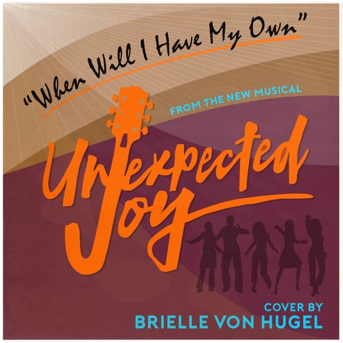 When Will I Have My Own (From Unexpected Joy)