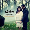 Uska Hi Banana (1920 Evil Returns Mix) DJ Subh