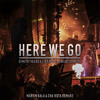 Dimitri Vegas & Like Mike Vs Nicky Romero - Here We Go (Martin Gala & Cha'kota Extended Remake)
