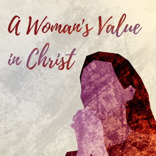 A Woman's Value In Christ | Pastor Steve Gibson