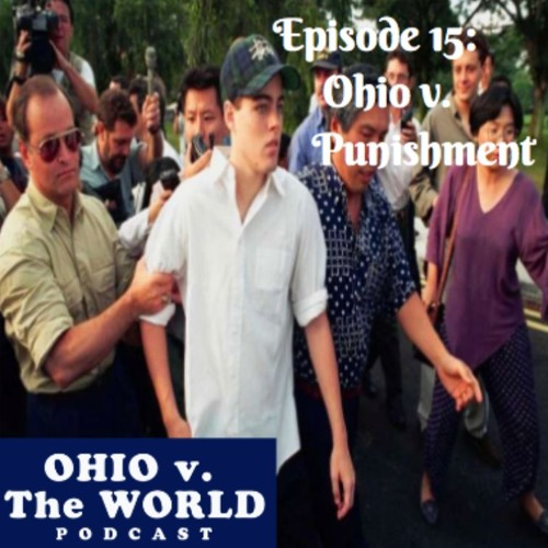 "Ep. 15 LIVE!! ""Ohio v. Punishment"" (The Caning of Michael Fay)"