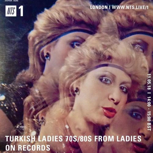 Turkish Ladies for NTS Radio