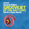 JFR141 : Jerome Robins - Groovejet (If This Ain't Love) (Earth n Days Remix)