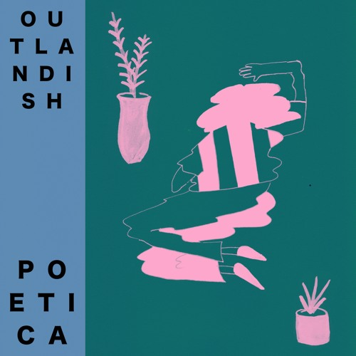 Outlandish Poetica