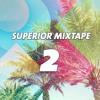 Superior Mixtape - Part 2